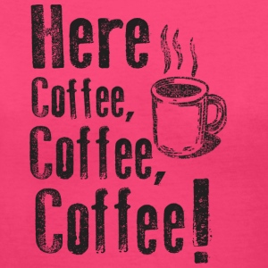 Here Coffee Coffee Coffee Funny Cute Tee Women's T-Shirts - Women's V-Neck T-Shirt