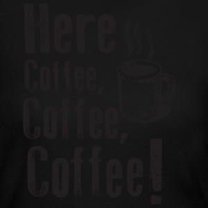Here Coffee Coffee Coffee Funny Cute Tee Long Sleeve Shirts - Women's Long Sleeve Jersey T-Shirt