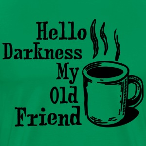 Hello My Old Friend Coffee Funny Humor Shirts T-Shirts - Men's Premium T-Shirt