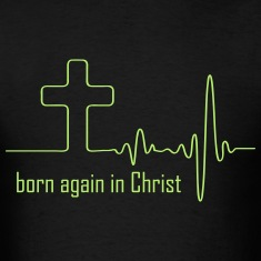 Born again in Christ T-Shirts