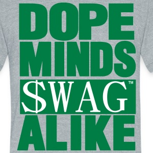 DOPE MINDS SWAG ALIKE T-Shirts - Unisex Tri-Blend T-Shirt by American Apparel