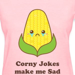 Sad corn over corny jokes Women's T-Shirts - Women's T-Shirt