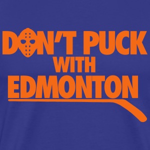 Don't Puck With Edmonton T-Shirts - Men's Premium T-Shirt