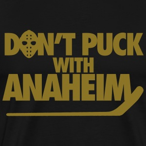 Don't Puck With Anaheim T-Shirts - Men's Premium T-Shirt