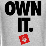 Design ~ Own It - Unisex Crewneck
