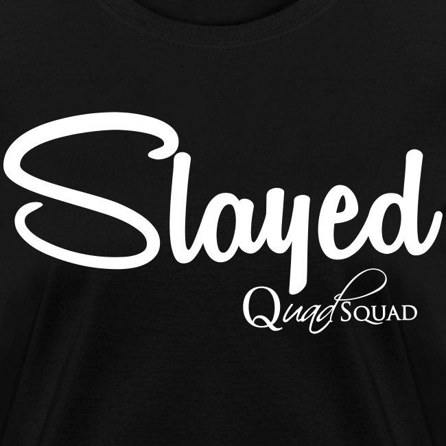 Slayed