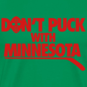 Don't Puck With Minnesota T-Shirts - Men's Premium T-Shirt