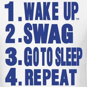 WAKE UP. SWAG. GO TO SLEEP. REPEAT - Men's T-Shirt