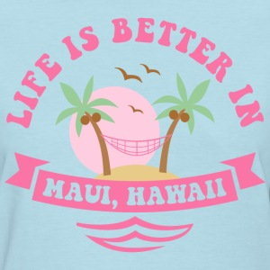 Life's Better In Maui Women's T-Shirts - Women's T-Shirt