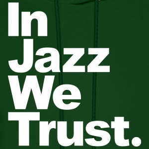 In Jazz We Trust Hoodies - Men's Hoodie