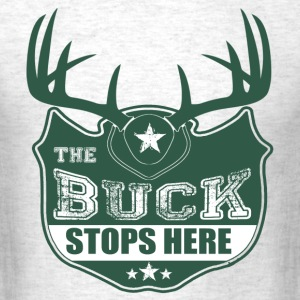 the_buck_stops_here T-Shirts - Men's T-Shirt