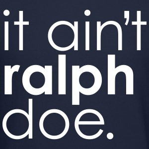 It Ain't Ralph Doe Crewneck - Crewneck Sweatshirt