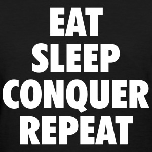 eat conquer sleep repeat Women's T-Shirts - Women's T-Shirt