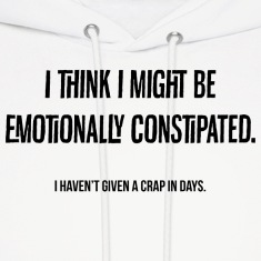 Emotional Constipation Hoodies