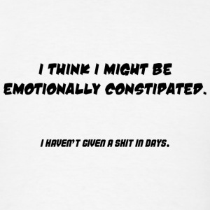 Emotional Constipation T-Shirts - Men's T-Shirt