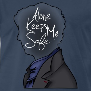 Alone Keeps Me Safe - Men's Premium T-Shirt