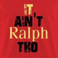 Design ~ It Ain'tv Ralph Tho