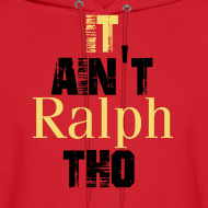 Design ~ It Ain't Ralph Tho