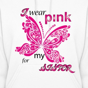 i wear pink for my sister Hoodies - Women's Hoodie