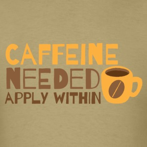 Caffeine needed APPLY within funny coffee design T-Shirts - Men's T-Shirt