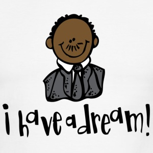 I have a dream - Martin Luther King T-Shirts - Men's Ringer T-Shirt
