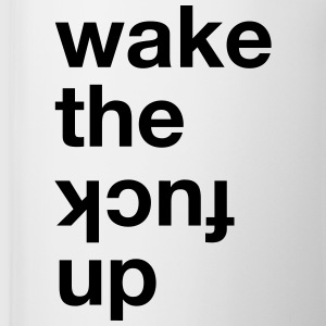 Wake the kcuf up Bottles & Mugs - Coffee/Tea Mug