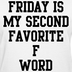 Friday is my favorite f word Women's T-Shirts - Women's T-Shirt