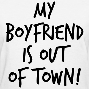 My boyfriend is out of town Women's T-Shirts - Women's T-Shirt