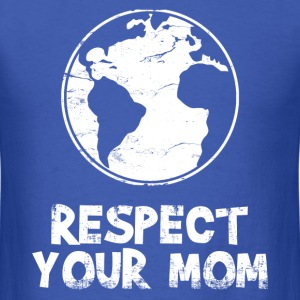respect_your_mom T-Shirts - Men's T-Shirt