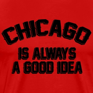 Chicago Is Always A Good Idea T-Shirts - Men's Premium T-Shirt