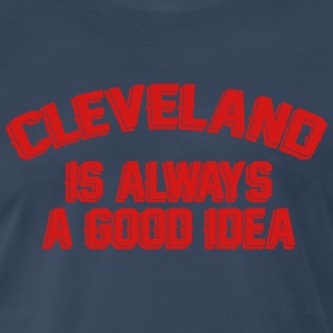 Cleveland Is Always A Good Idea T-Shirts - Men's Premium T-Shirt
