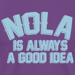 NOLA Is Always A Good Idea T-Shirts - Men's Premium T-Shirt