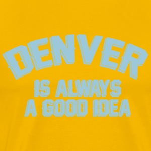 Denver Is Always A Good Idea T-Shirts - Men's Premium T-Shirt