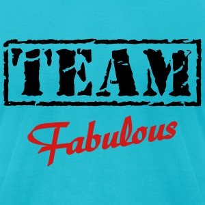 Team Fabulous T-Shirts - Men's T-Shirt by American Apparel