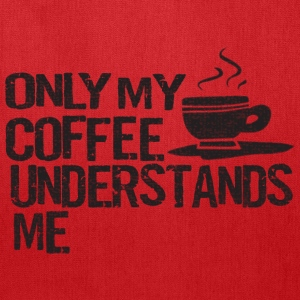 Only Coffee Understands Me Funny Shirts Bags & backpacks - Tote Bag