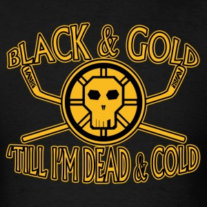 Black & Gold till I'm Dead & Cold - tedsthreads.co - Men's T-Shirt