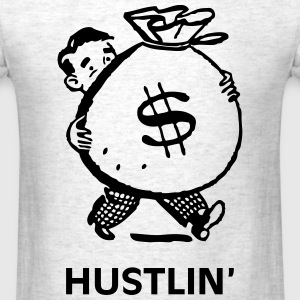Hustlin' - Men's T-Shirt