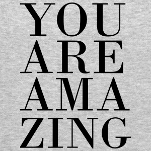 You are amazing Long Sleeve Shirts - Crewneck Sweatshirt