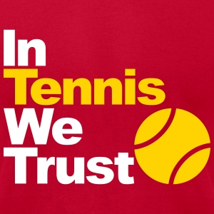 In Tennis we trust T-Shirts - Men's T-Shirt by American Apparel