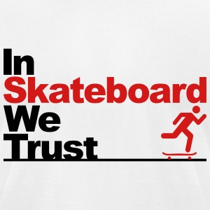 In Skateboard we trust T-Shirts - Men's T-Shirt by American Apparel