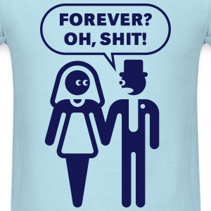 Forever? Oh, Shit! (Wedding / Stag Party / 1C) T-Shirts - Men's T-Shirt