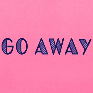 go away Bags & backpacks - Tote Bag