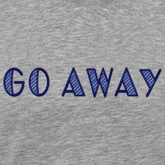 go away T-Shirts