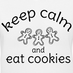 KEEP CALM AND EAT COOKIES Women's T-Shirts