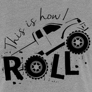 This is How I Roll - Women's Premium T-Shirt