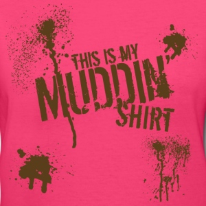 THIS IS MY MUDDIN' SHIRT - Women's V-Neck T-Shirt