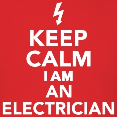 Keep calm I'm a electrician T-Shirts