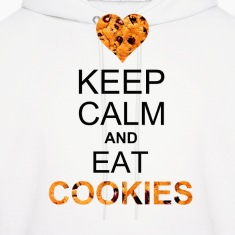 keep calm and eat cookies Hoodies