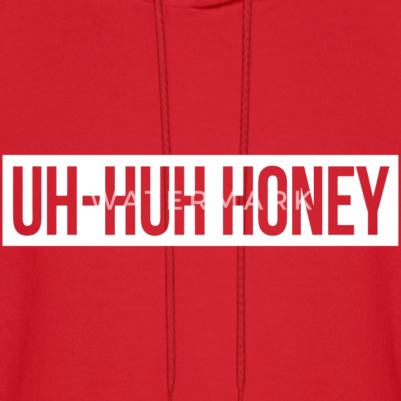 Uh Huh Honey Hoodies - Men's Hoodie