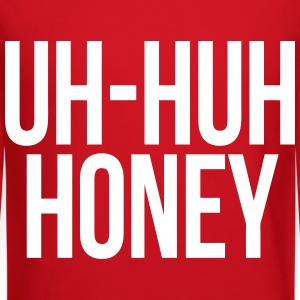 Uh Huh Honey Long Sleeve Shirts - Crewneck Sweatshirt